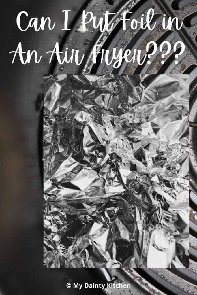 can you put foil in an air fryer